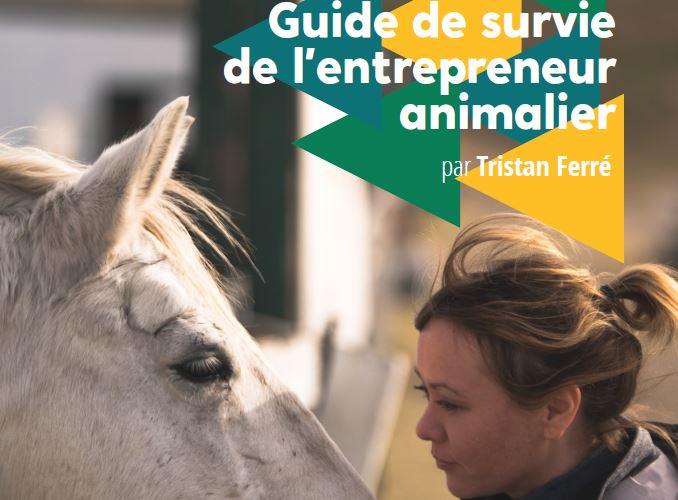 Guide de survie de l'entrepreneur animalier